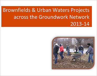 GWUSA's 2013-14 Report on Network-wide Urban Waters & Brownfields Programs