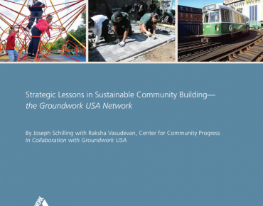 Strategic Lessons in Sustainable Community Building: The Groundwork USA Network