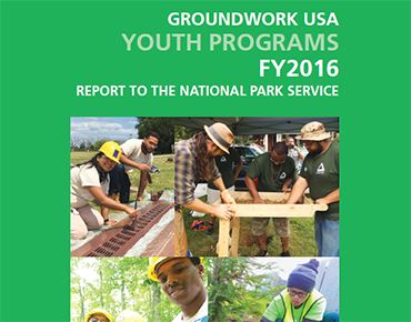 New Groundwork USA Youth Programs Report Highlights 2016 Successes