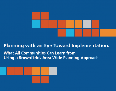 New Groundwork USA Report Highlights How Communities Gain from Brownfields Area-Wide Planning