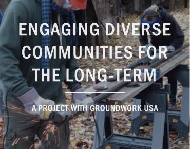 New Groundwork USA and National Park Foundation Report Highlights Best Practices for Engaging Diverse Youth in Conservation
